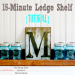 15-Minute Ledge Shelf
