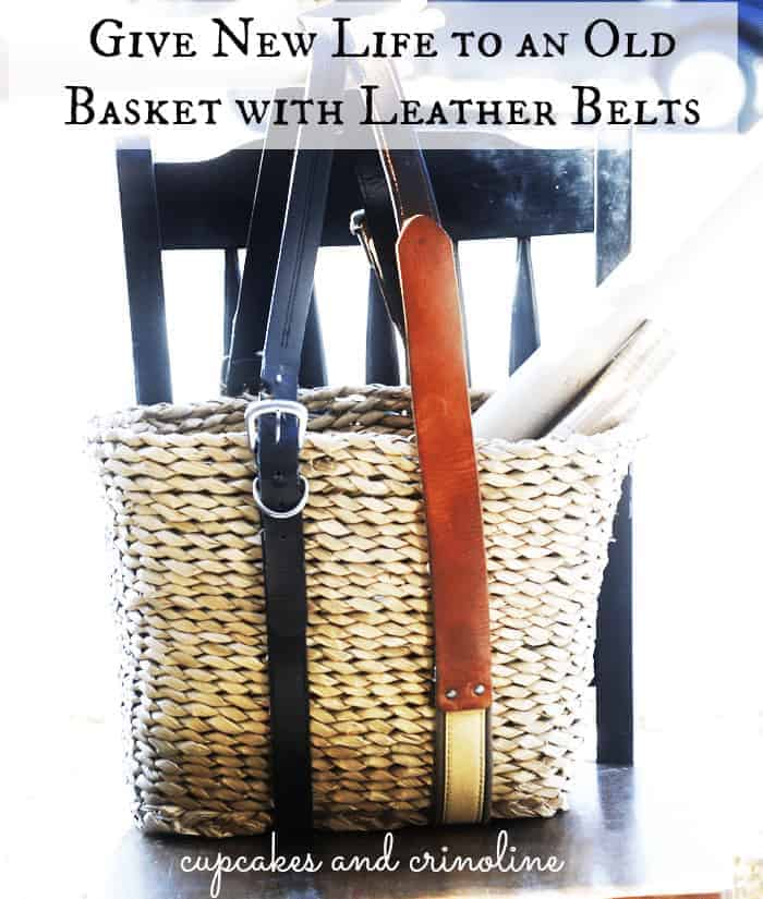 How to Add Leather Handles to an Old Basket  Cupcakes and Crinoline