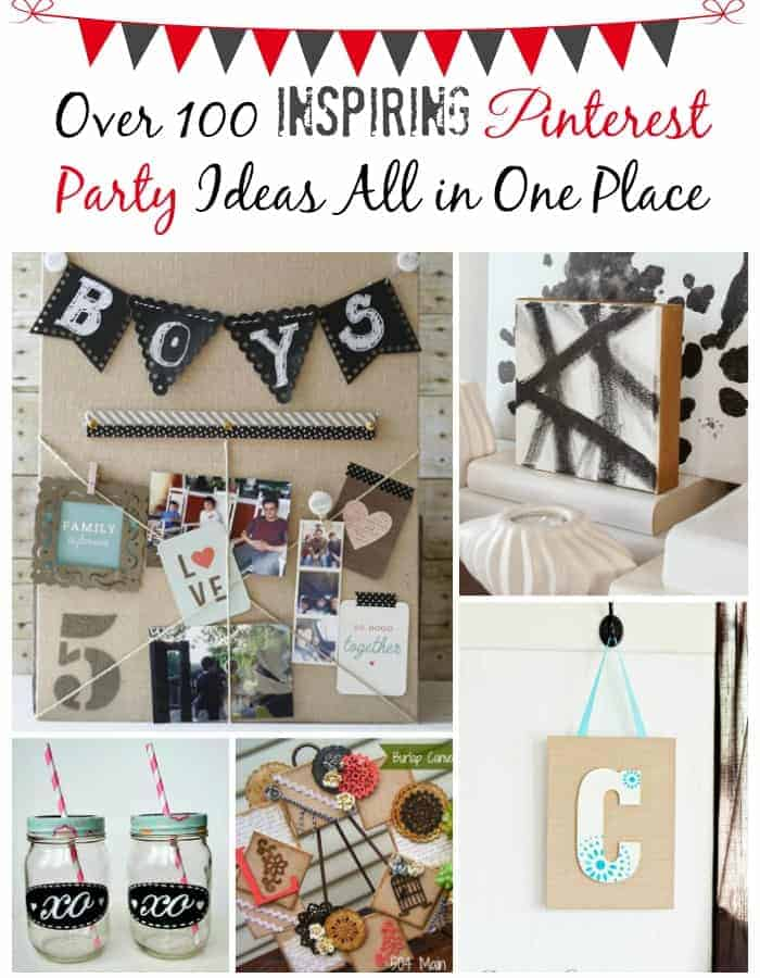 100 Plus Pinterest Party Creations ~ Crafts, DIY and MORE