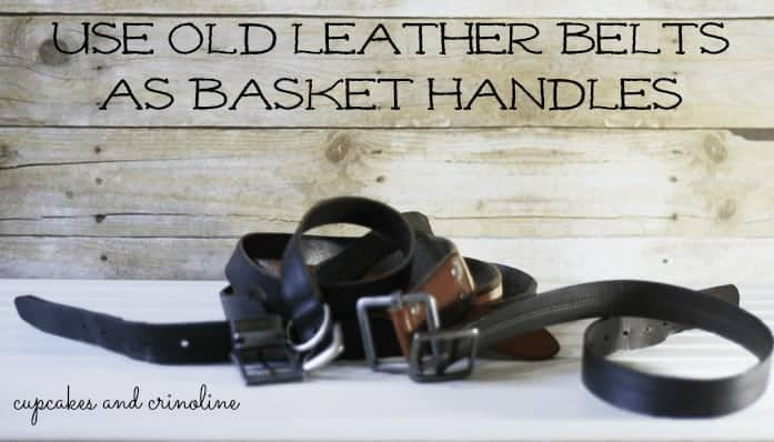 Use Old Leather Belts as Basket Handles
