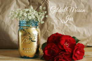 Gilded-Mason-Jars-with Roses at cupcakesandcrinoline.com_