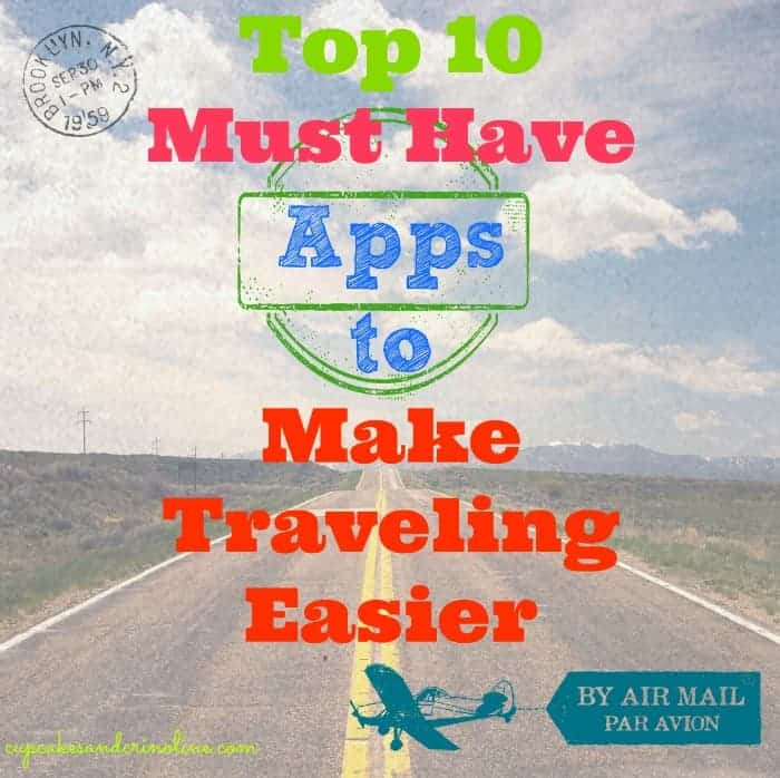 Top 10 Must Have Apps for Traveling