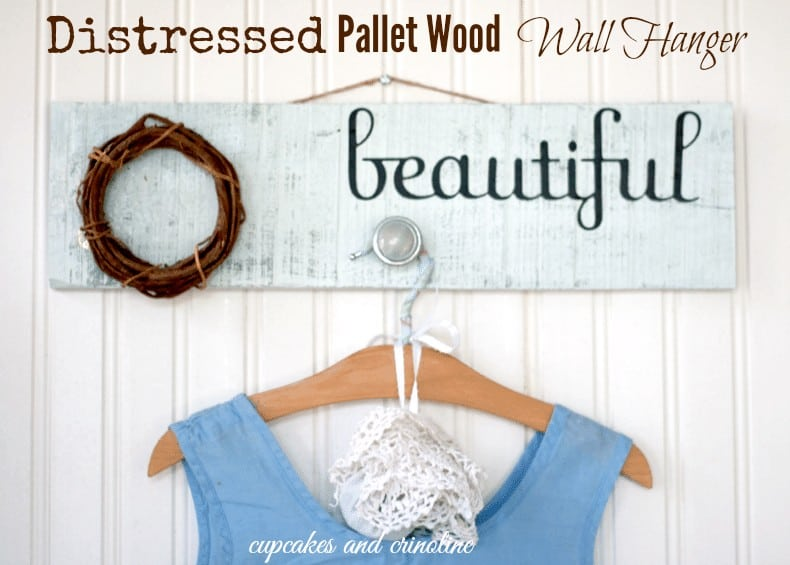 Distressed Pallet Wood Wall Hanger #BestofDIY from cupcakesandcrinoline.com