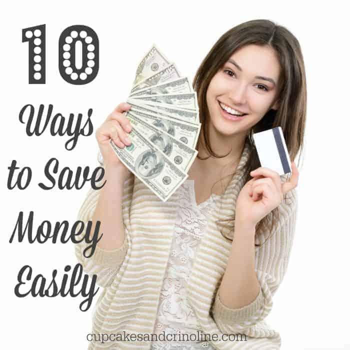10 Ways to Save Money Easily from cupcakesandcrinoline.com