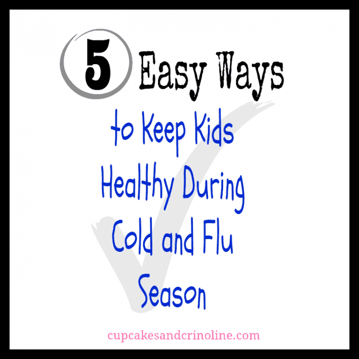 5 Easy Ways to Keep Kids Healthy During Cold and Flu Season #KeepKidsHealthy AD