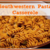 Southwestern Pasta Casserole from cupcakesandcrinoline.com