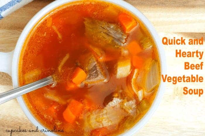 Quick and Hearty Beef Vegetable Soup from cupcakesandcrinoline.com