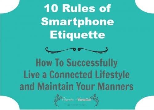 Rules of Smartphone etiquette from cupcakesandcrinoline.com