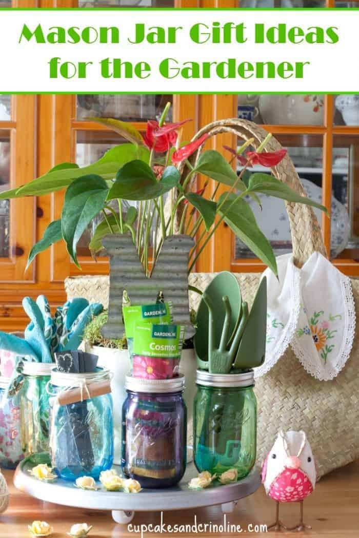 Mason Jar Gift Ideas for the Gardener from cupcakesandcrinoline.com