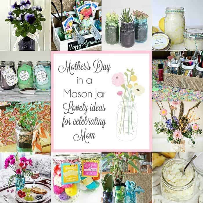 Mother's Day in a Mason Jar ~ Gift Ideas for Mom that all fit in Mason Jars