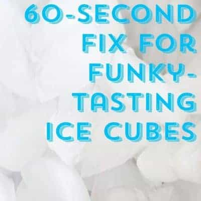 The 60-Second Fix for Funky-Tasting Ice Cubes from cupcakesandcrinoline.com