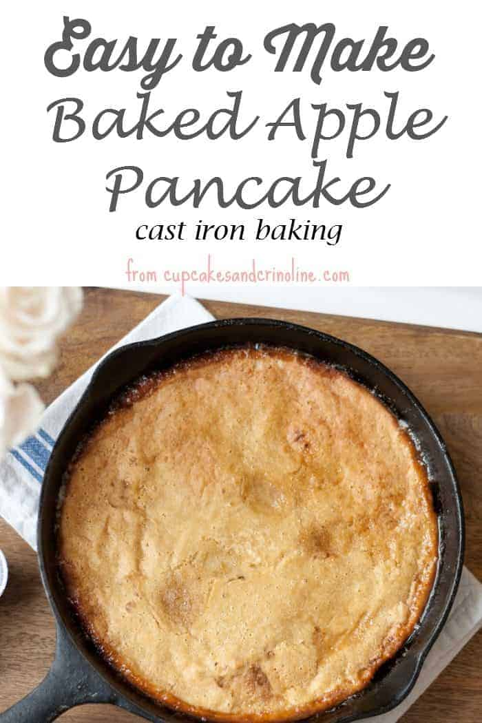 Easy to Make Baked Apple Pancake ~ baked in a cast iron skillet from cupcakesandcrinoline.com