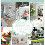 8 Summer Home Styles to Make Your Own – Shabby Chic, French Country, Farmhouse and Vintage