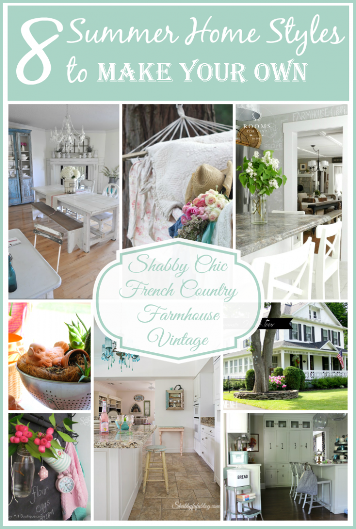 8 Summer Home Styles to Make Your Own - Shabby Chic, French Country, Farmhouse and Vintage from cupcakesandcrinolin.ecom