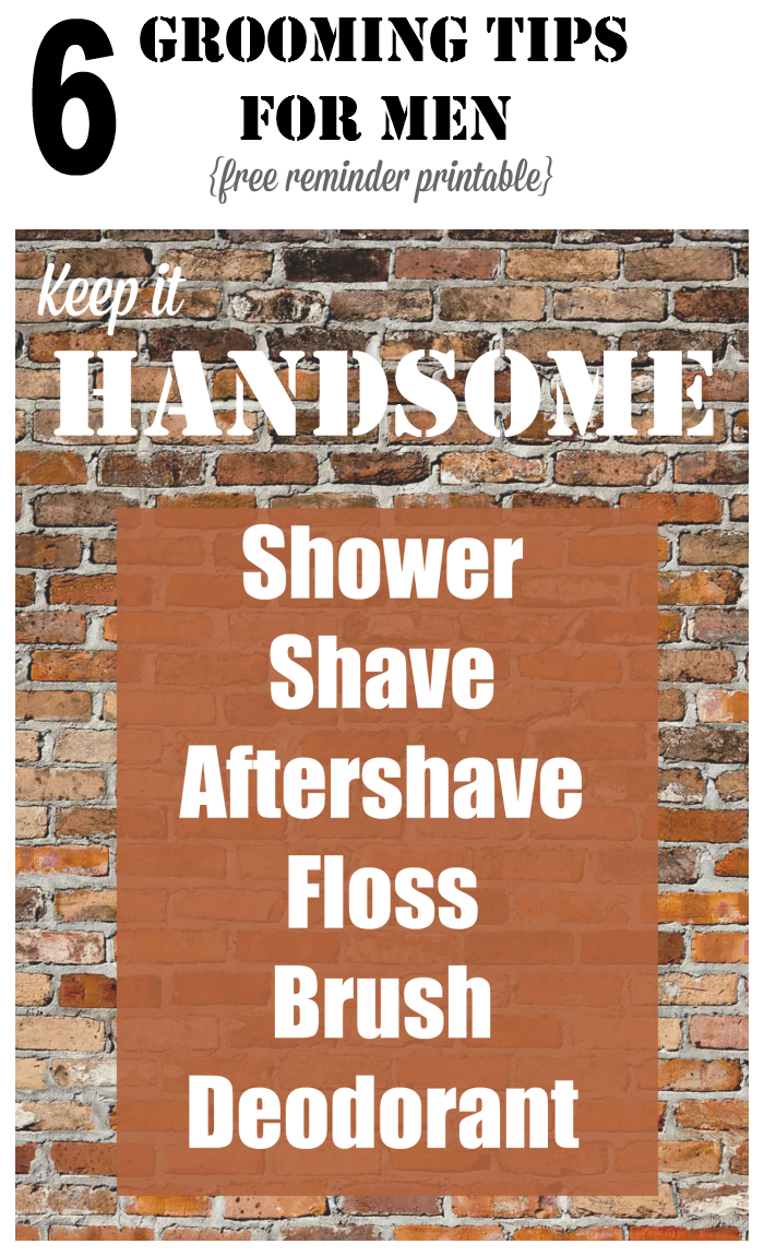 6 Grooming Tips for Men free reminder printable from cupcakesandcrinoline.com