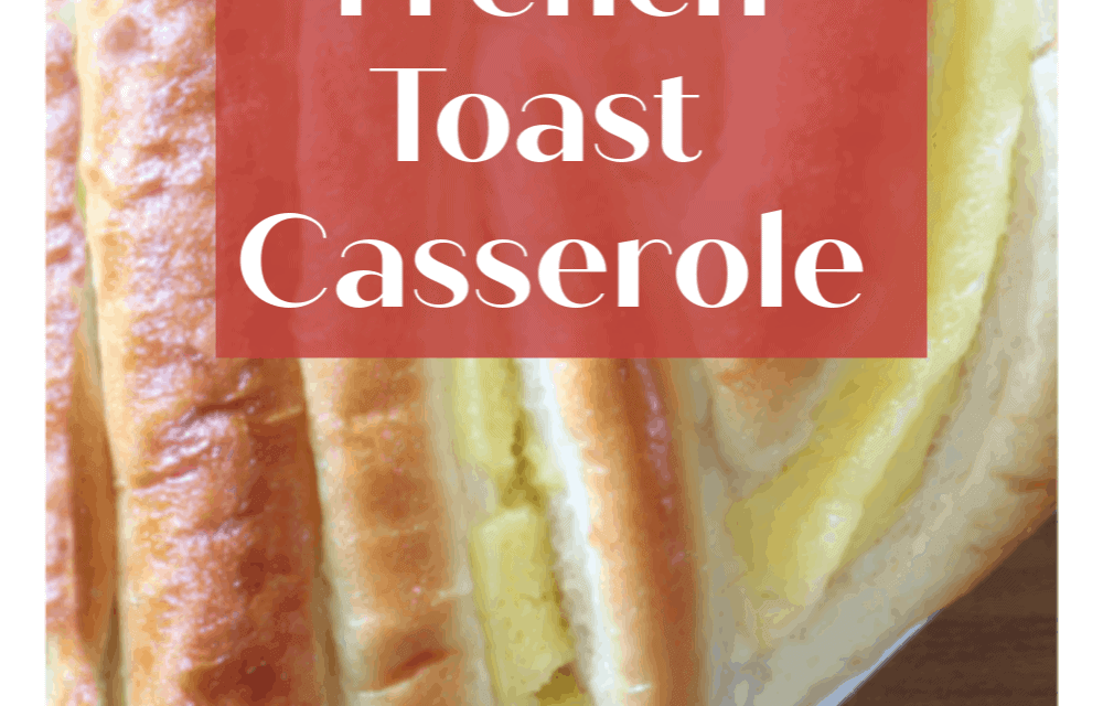 Easy Fluffy Brioche French Toast Casserole