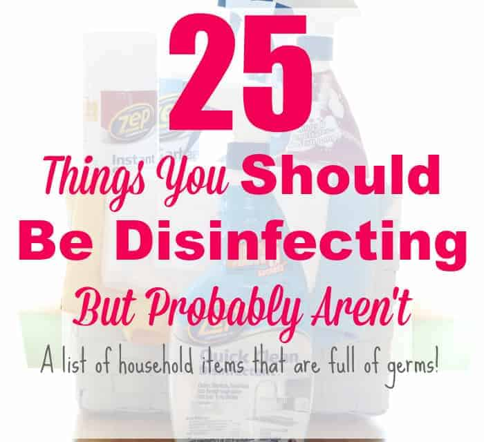 25 Things You Should Be Disinfecting But Probably Aren't