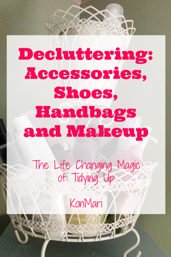 Decluttering Accessories, Shoes, Handbags and Makeup #SparkingJoy