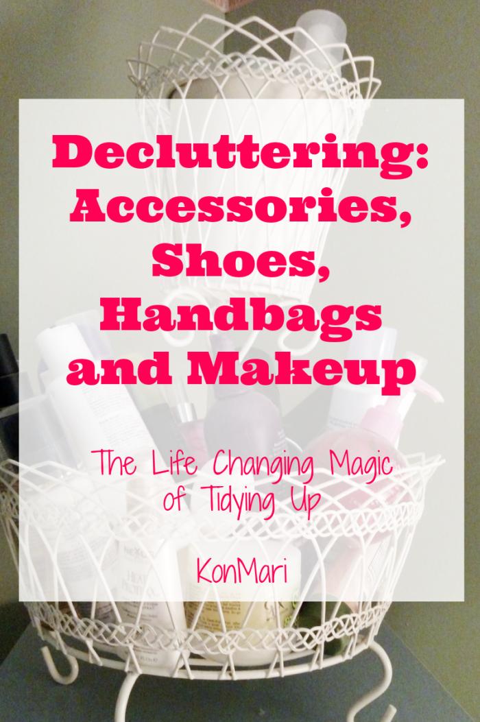 Decluttering Accessories, Shoes, Handbags and Makeup #SparkingJoy