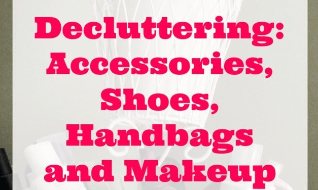 Decluttering: Accessories and Makeup