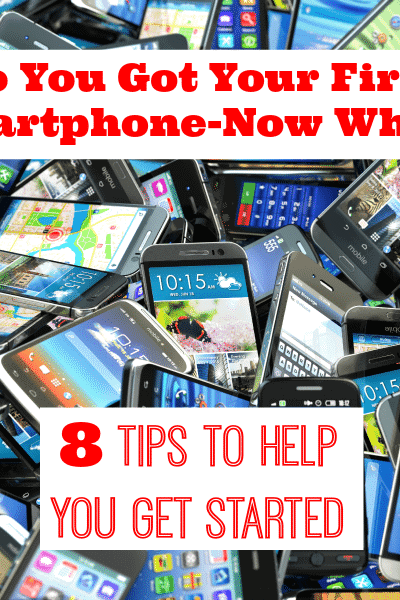 So You Got Your First Smartphone-Now What?