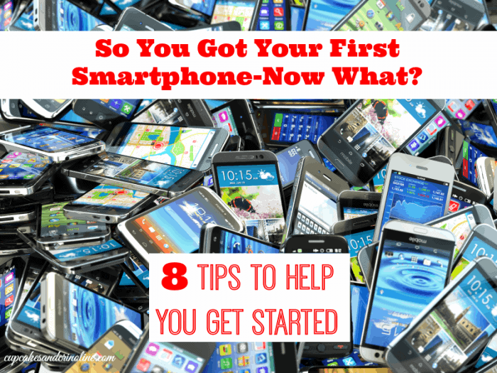 So You Got Your First Smartphone-Now What 8 Tips to Help You Get Started from cupcakesandcrinoline.com