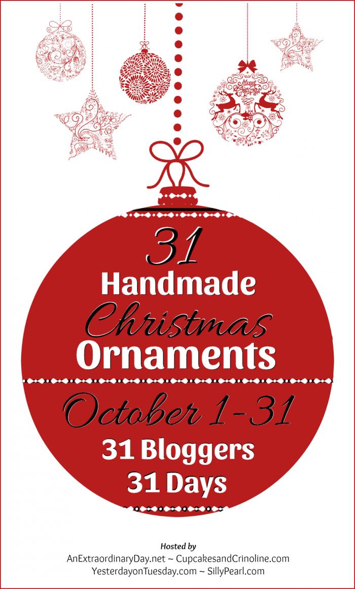 31 Bloggers - 31 Days - 31 Handmade Christmas Ornaments - Blog Hop - AnExtraordinaryDay.net (1)