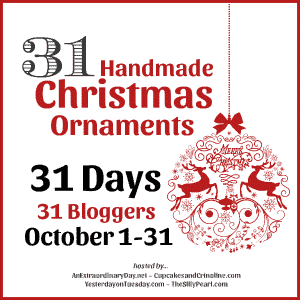 31 Handmade Christmas Ornaments for 31 Day by 31 Bloggers on October 1-31 - AnExtraordinaryDay.net