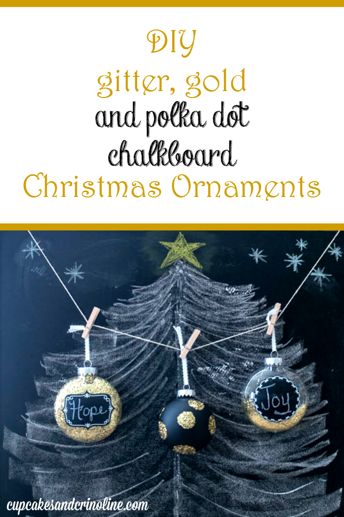 DIY glitter, gold, polka dot and chalkboard Christmas Ornaments from cupcakesandcrinoline.com