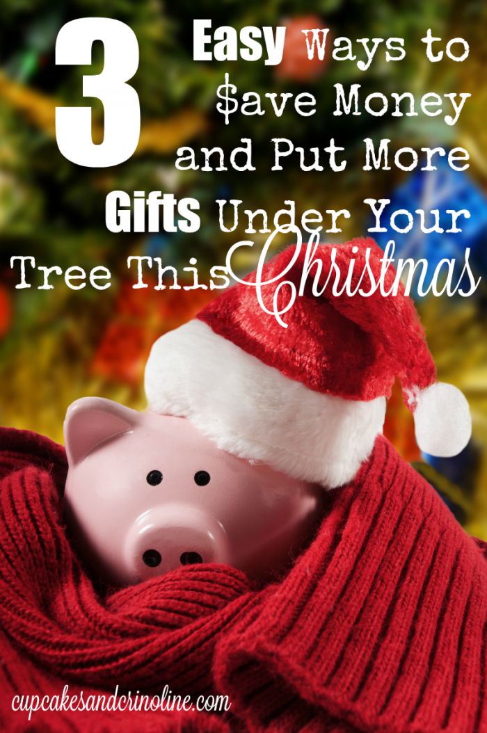 3 easy ways to save money and put more gifts under your tree this Christmas from cupcakesandcrinoline.com