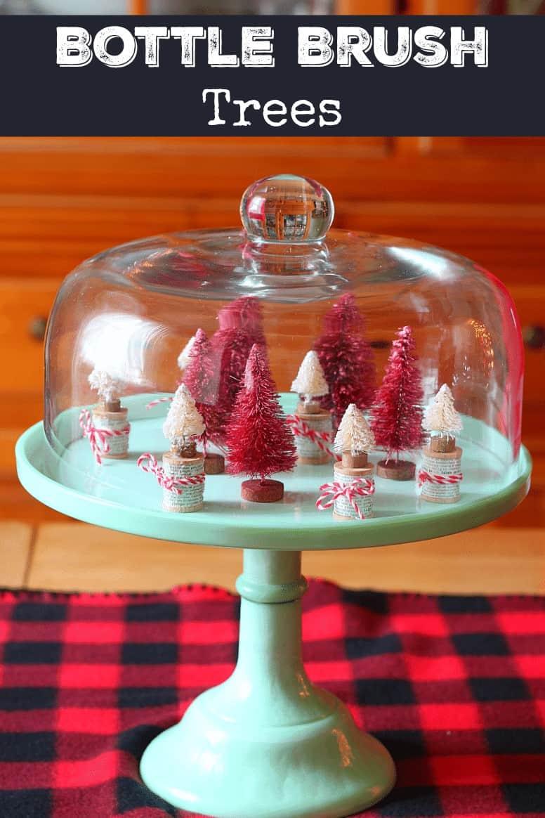 Bottle Brush Trees on cake plate
