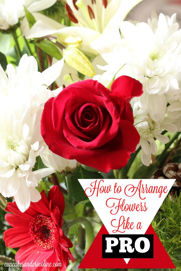 How to Arrange Flowers Like a PRO at cupcakesandcrinoline.com