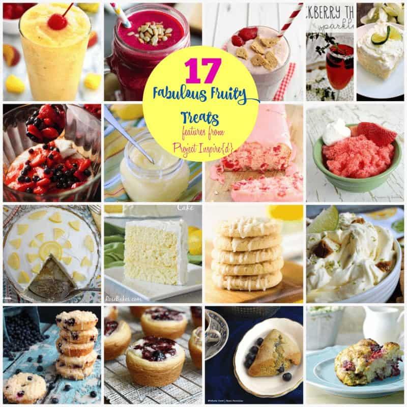 17 Fabulous Fruity Treats from Project Inspire{d}