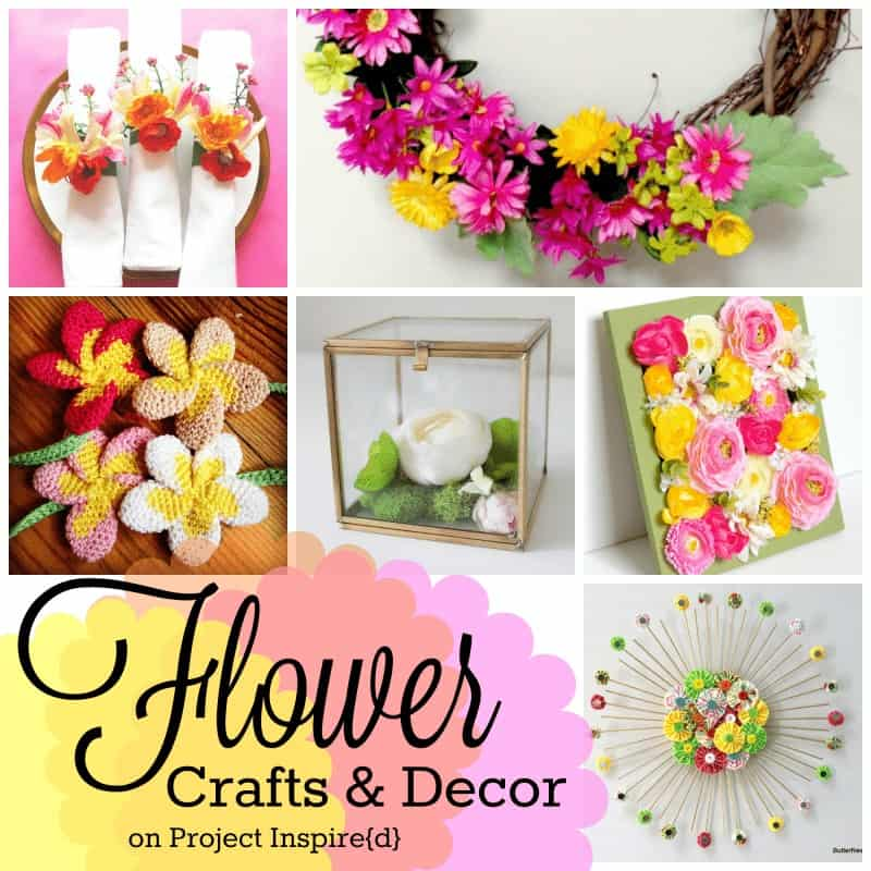 Flower-Themed Crafts and Decor - Project Inspire{d}  Features sq