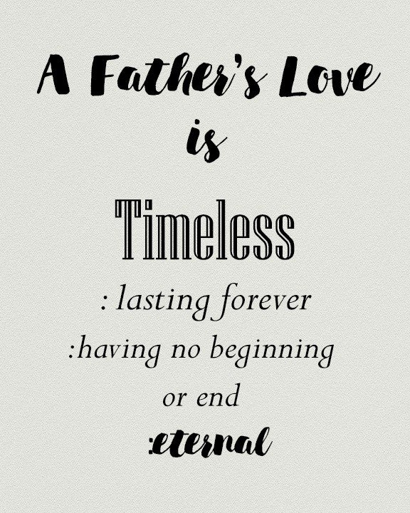 A Father's Love is Eternal. Father's Day Printable from cupcakesandcrinoline.com