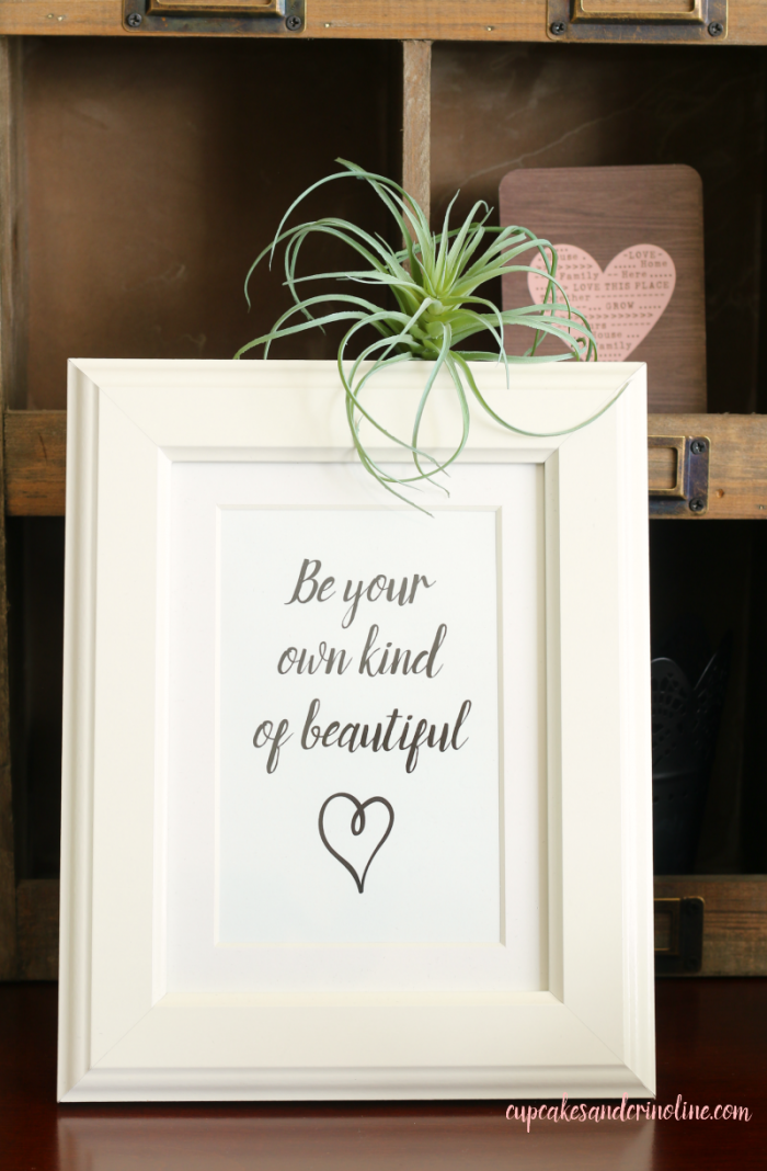 Be your own kind of beautiful - embrace the beauty that is you! free printable for you from cupcakesandcrinoline.com