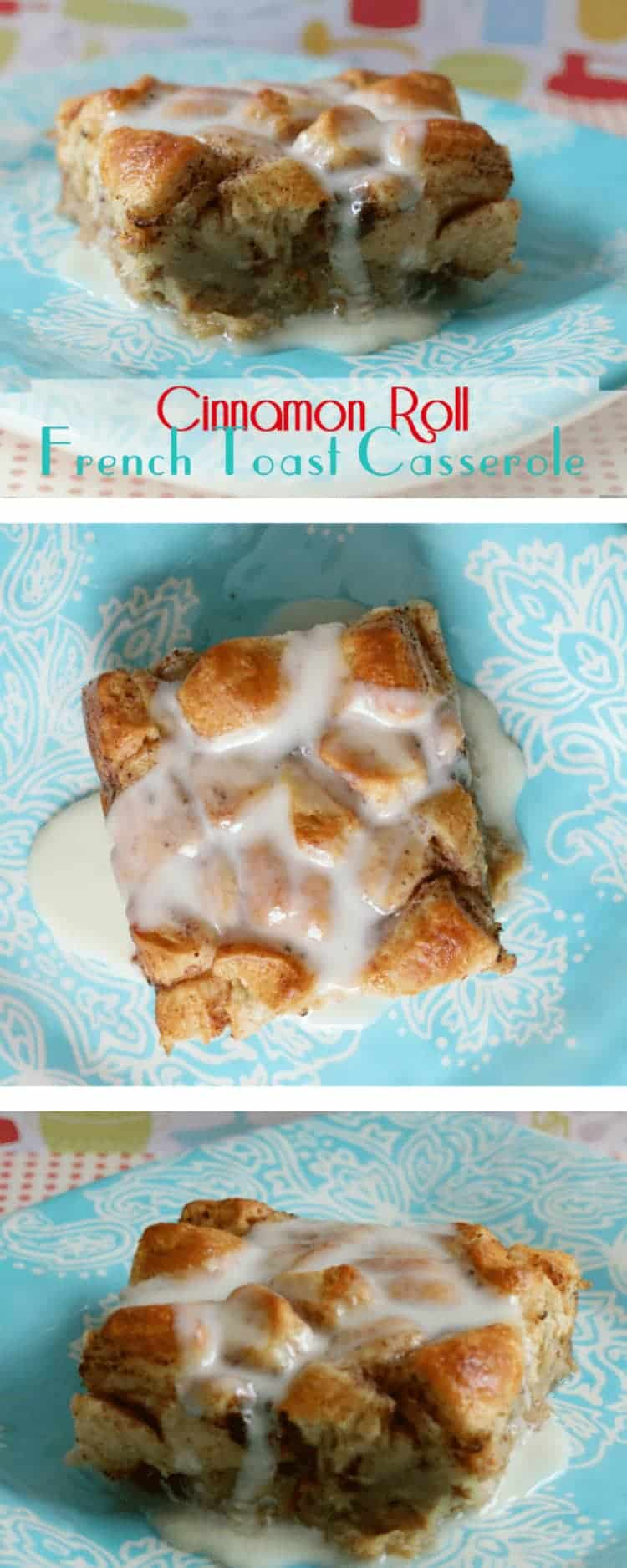 Collage of three photos of finished Cinnamon Roll French Toast Casserole