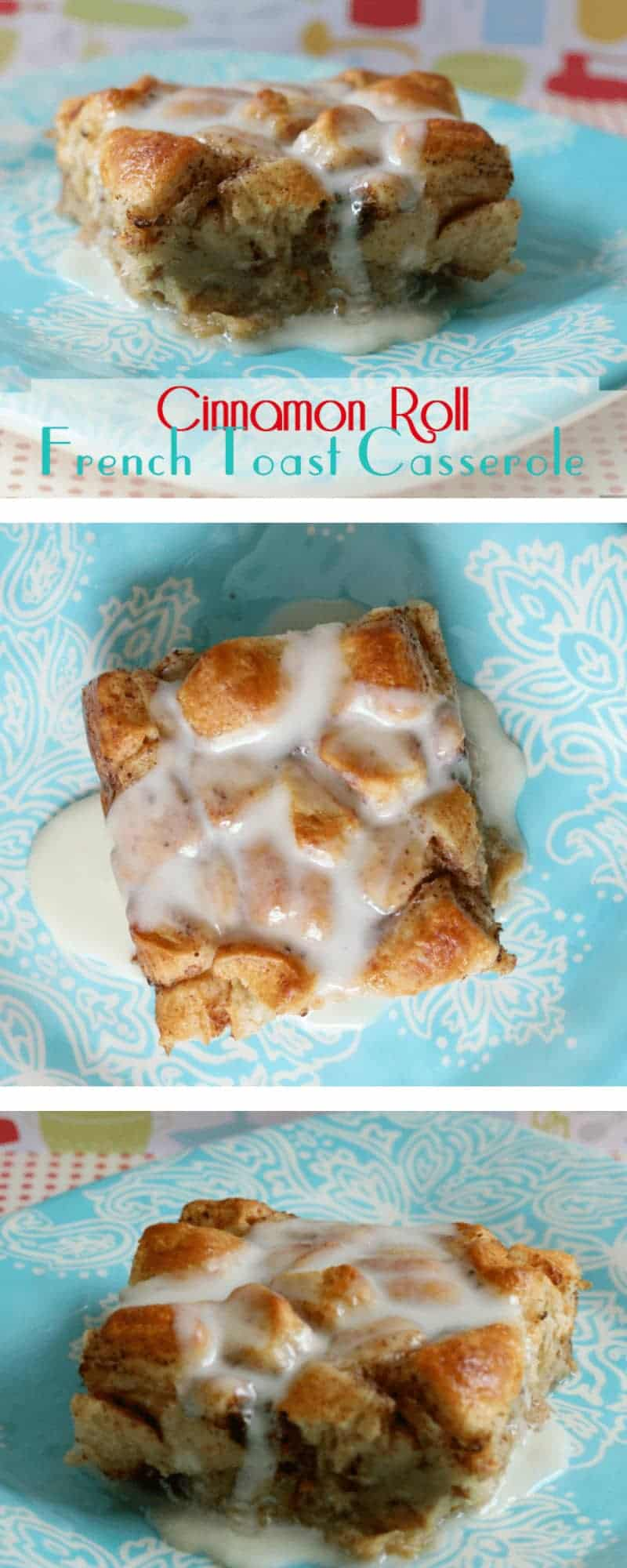 Collage view, three photos of Cinnamon Roll French Toast Casserole ready for serving on a blue and white boho style plate