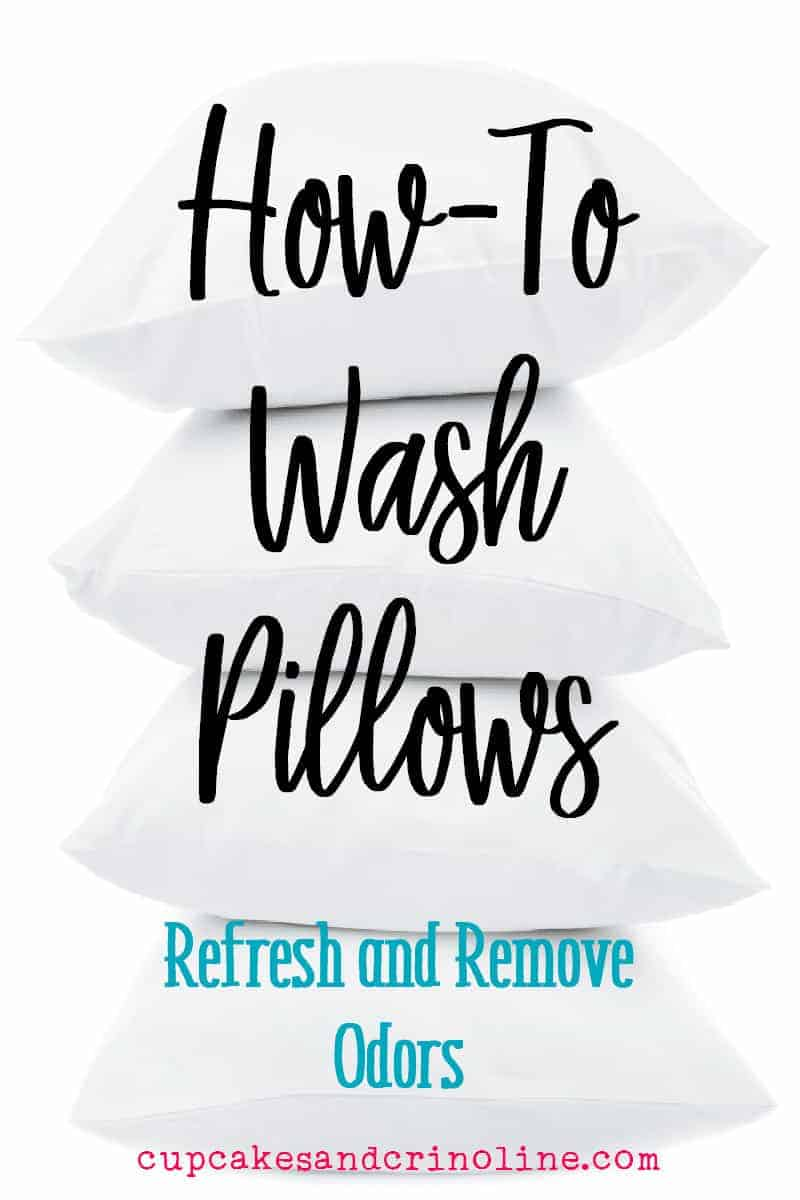 How-to wash pillows - refresh and remove odors at cupcakesandcrinoline.com