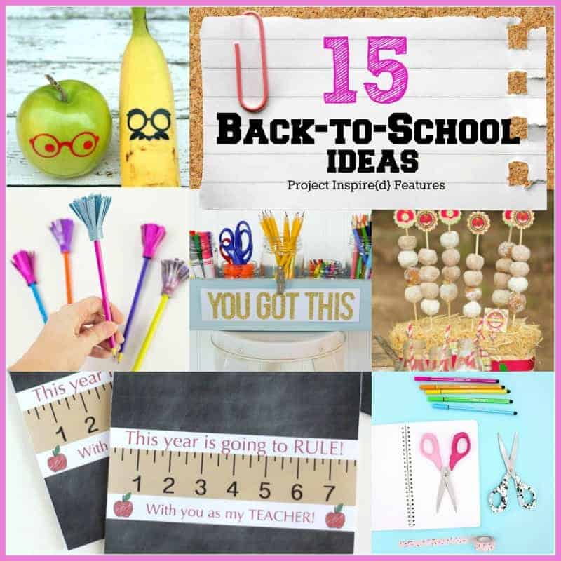15 Back to School Ideas - Project Inspire{d} Features