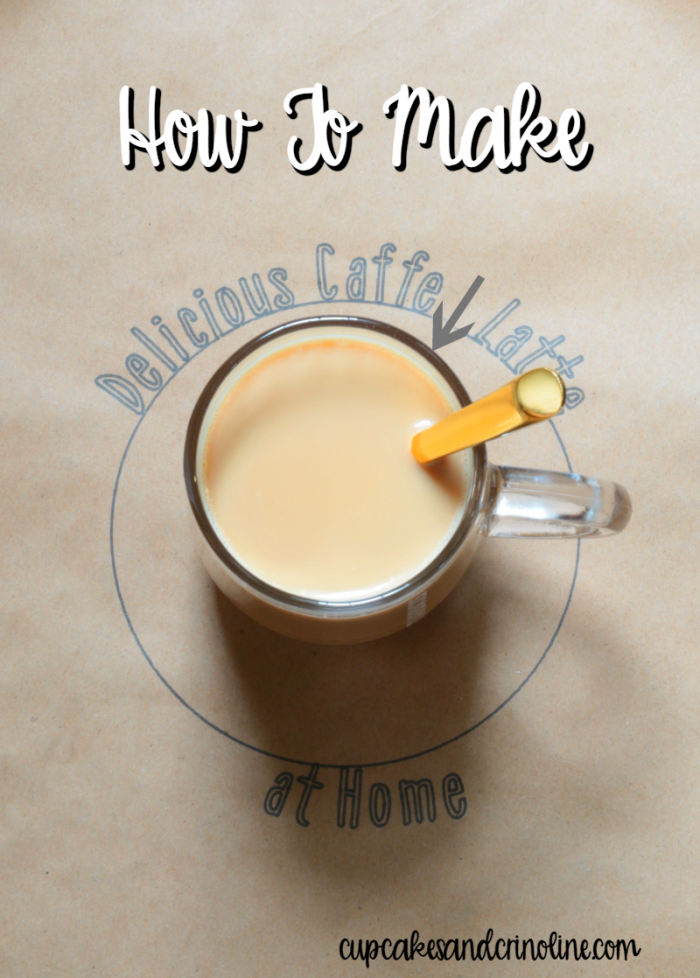How-to make delicious caffe latte at home. www.cupcakesandcrinoline.com