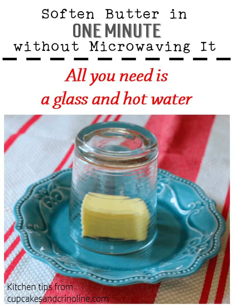 Soften butter in one minute without microwaving it- kitchen tips from cupcakesandcrinoline.com