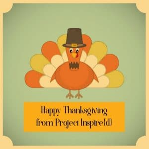 Happy Thanksgiving from Project Inspired - at cupcakesandcrinoline.com