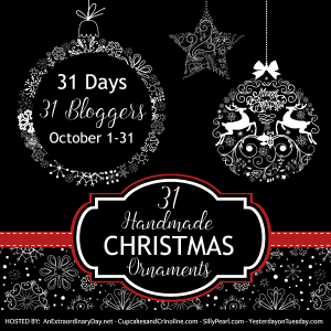 31 Days 31 Bloggers 31 Handmade Christmas Ornaments Blog Hop