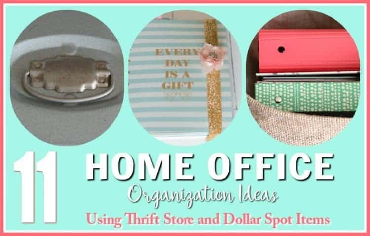 Collage of 11 Home Office Organization Ideas using Thrift Store and Dollar Spot Items