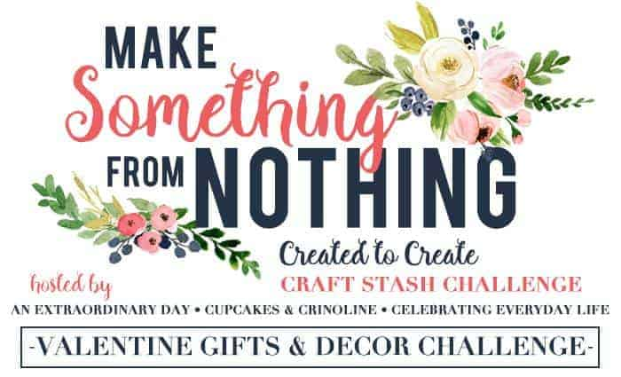 Make Something from Nothing - Valentine's Day Edition