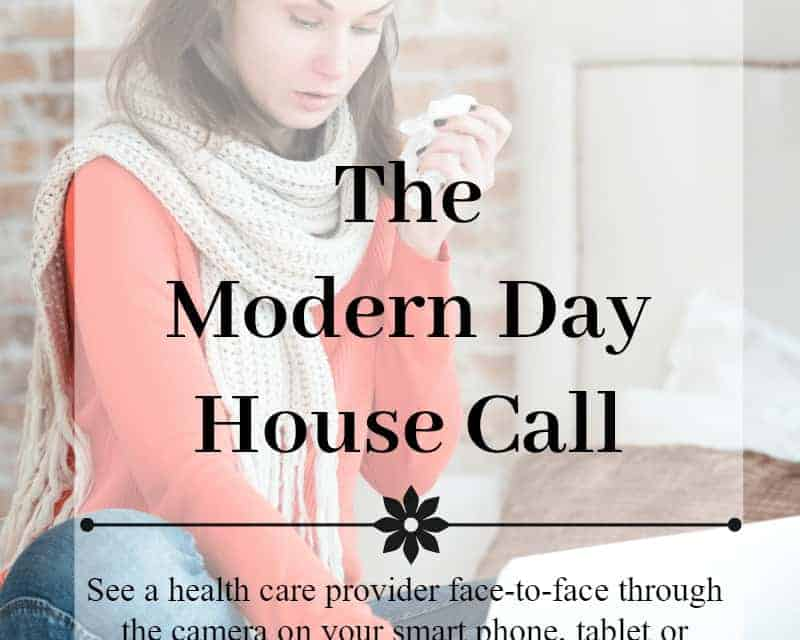 Do You Need a House Call? No Waiting Room Necessary