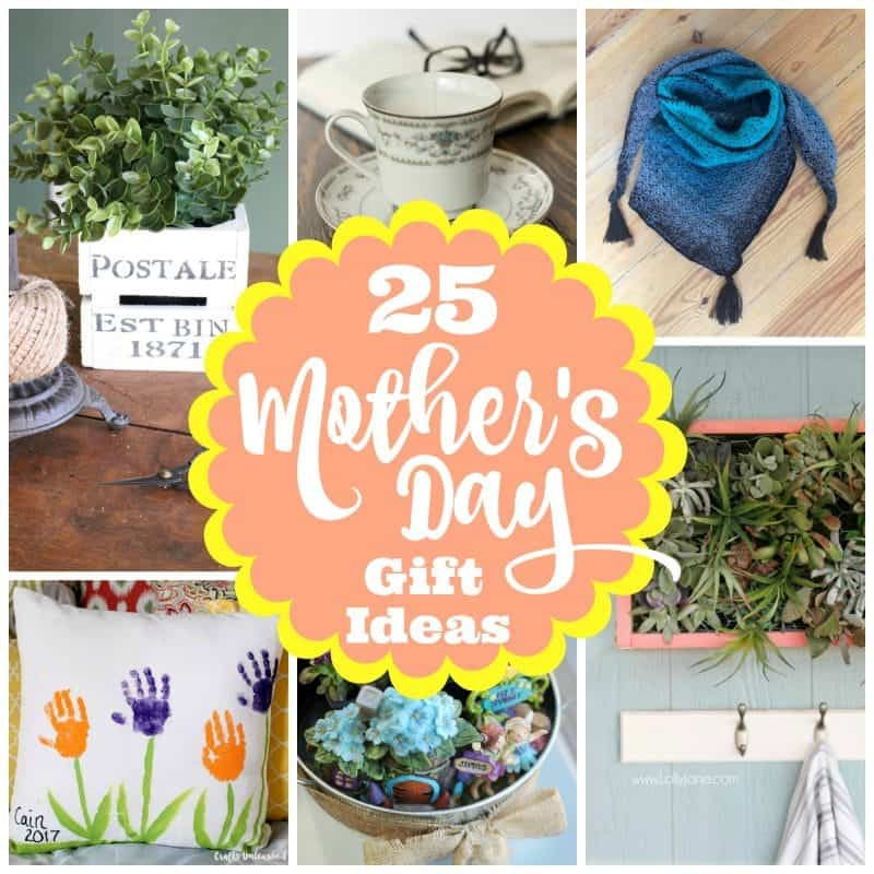 25 Mother's Day Gift Ideas to DIY for Mom!