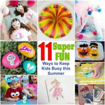 11 Super Fun Ways to Keep Kids Busy this Summer