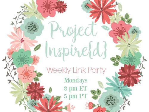 Project Inspire{d} Link Party #307
